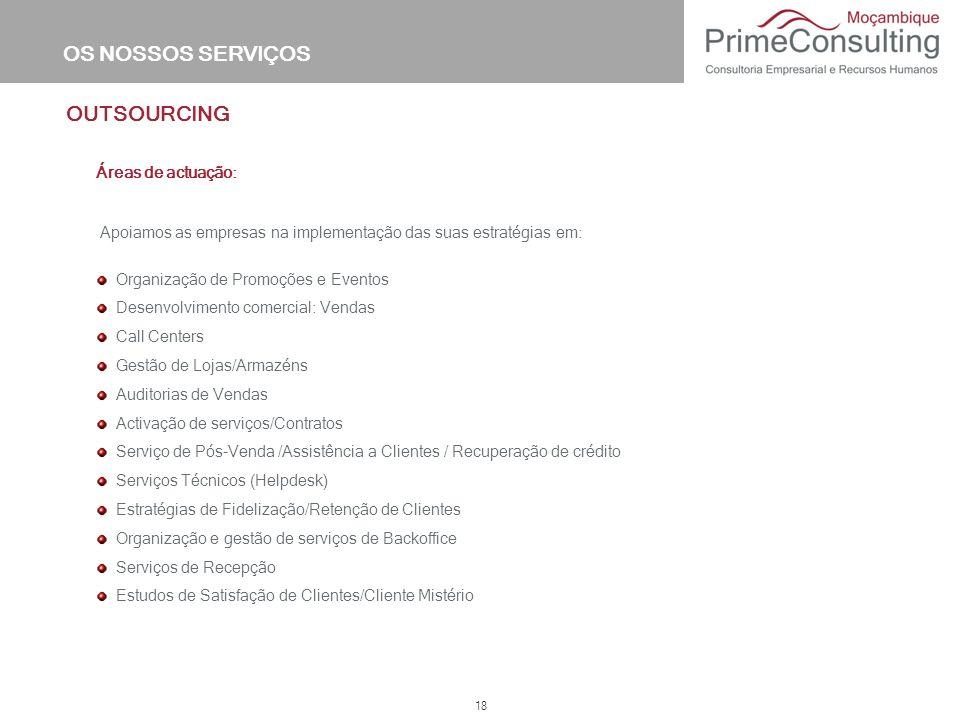 OS NOSSOS SERVIÇOS OUTSOURCING Áreas de actuação: