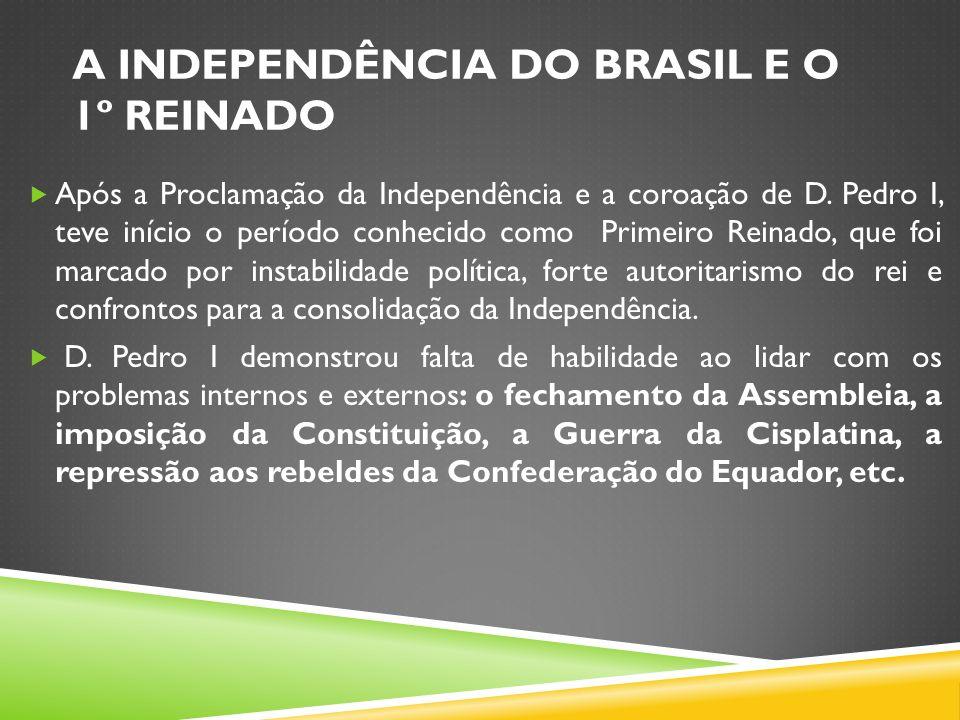 A Independência do Brasil e o 1º Reinado