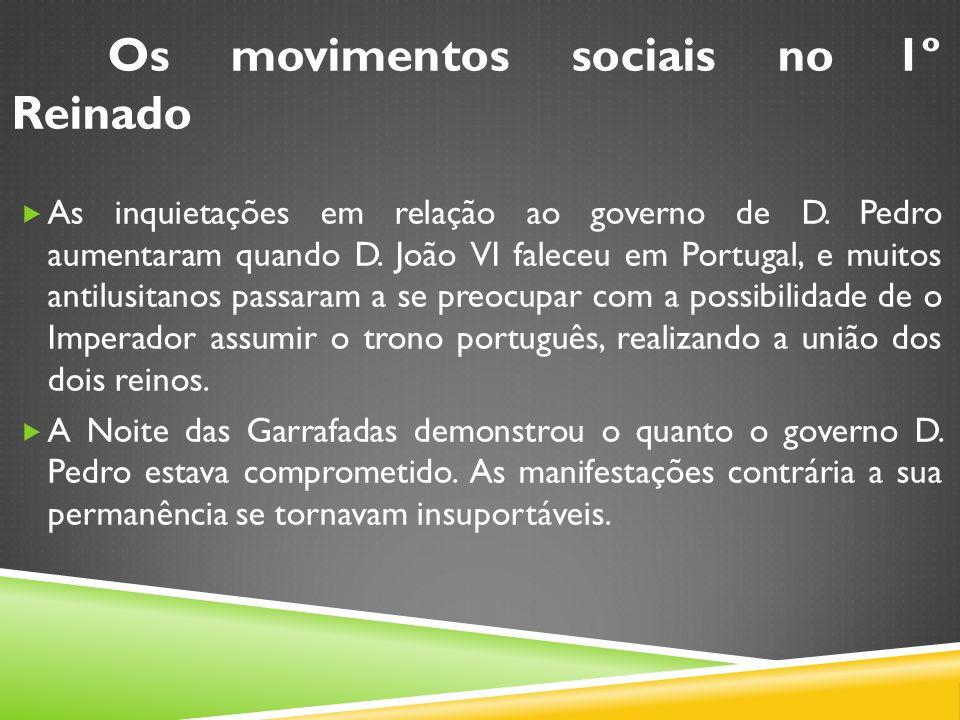 Os movimentos sociais no 1º Reinado