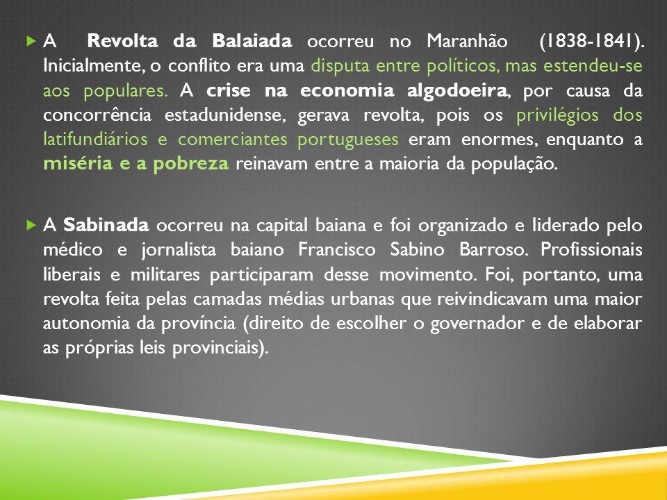 A Revolta da Balaiada ocorreu no Maranhão (1838-1841)