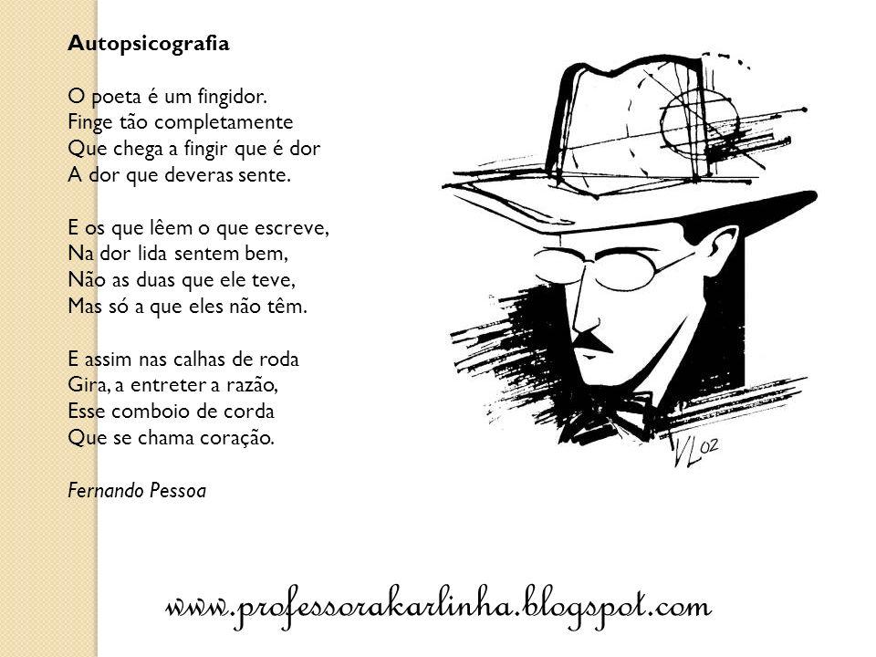 Autopsicografia O poeta é um fingidor