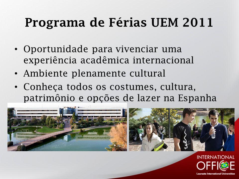 Programa de Férias UEM 2011 Oportunidade para vivenciar uma experiência acadêmica internacional. Ambiente plenamente cultural.