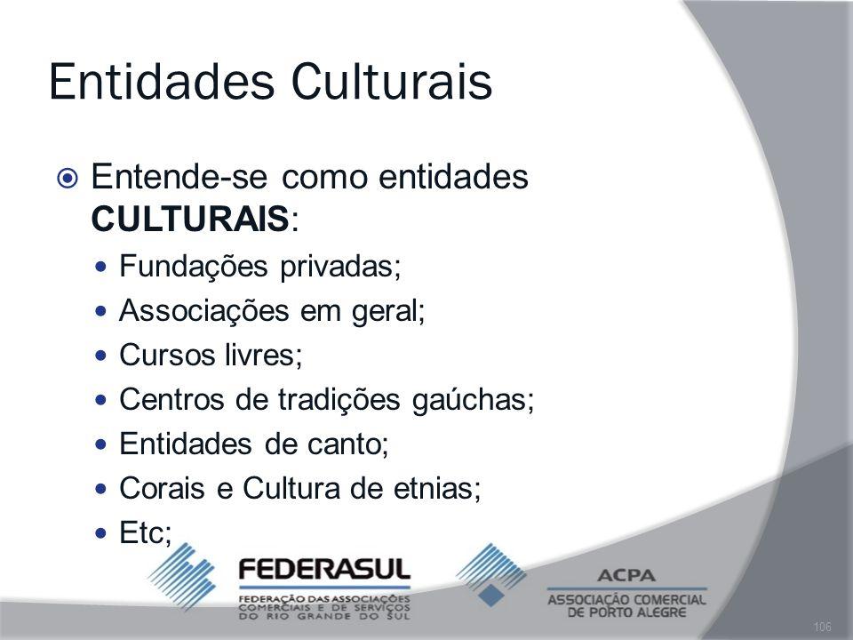 Entidades Culturais Entende-se como entidades CULTURAIS: