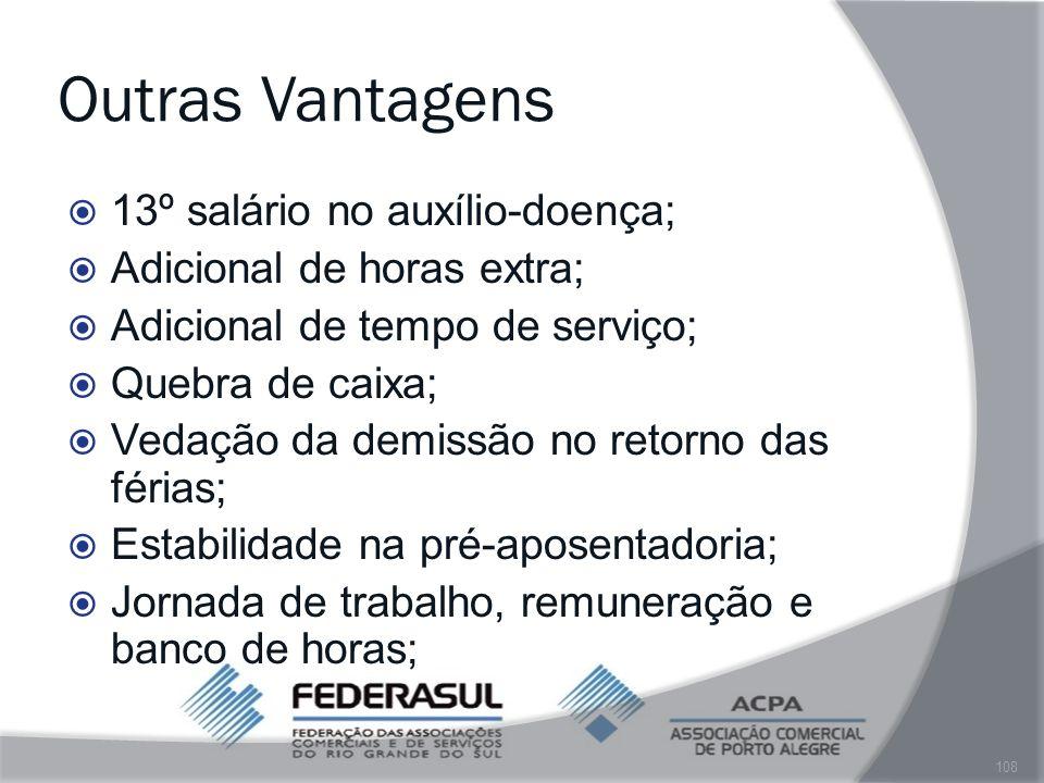 Outras Vantagens 13º salário no auxílio-doença;