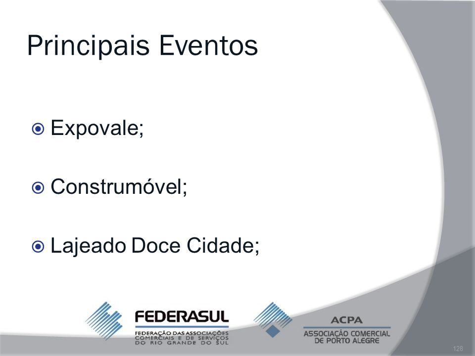 Principais Eventos Expovale; Construmóvel; Lajeado Doce Cidade;