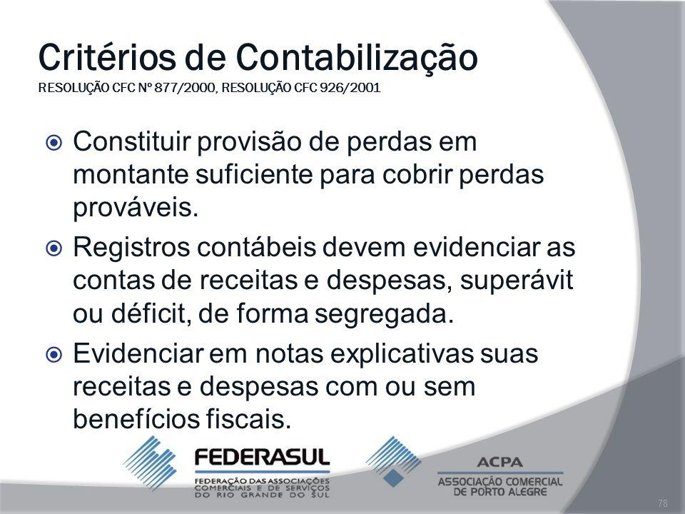 Critérios de Contabilização RESOLUÇÃO CFC Nº 877/2000, RESOLUÇÃO CFC 926/2001