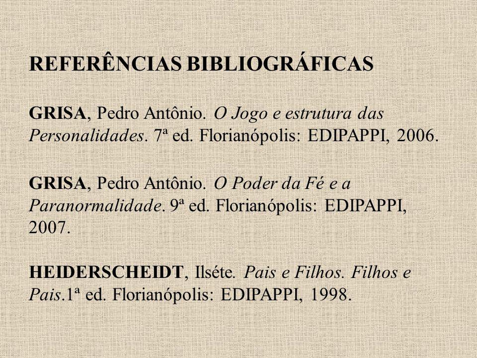 REFERÊNCIAS BIBLIOGRÁFICAS GRISA, Pedro Antônio