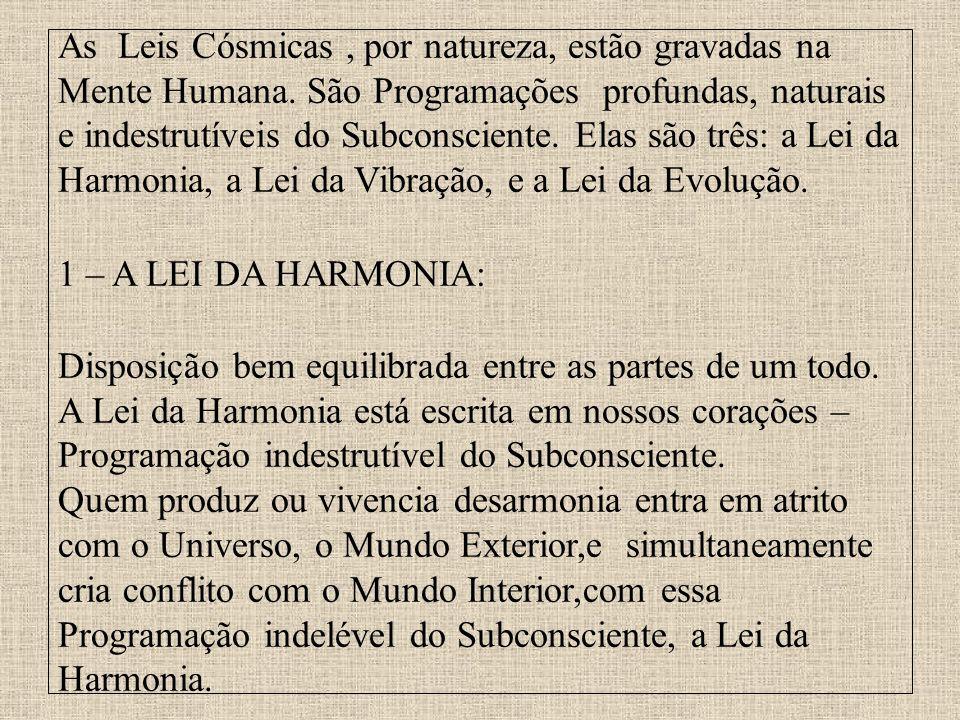 As Leis Cósmicas , por natureza, estão gravadas na Mente Humana