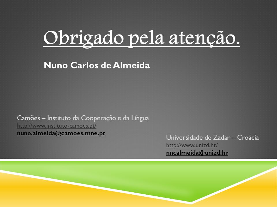 Obrigado pela atenção. Nuno Carlos de Almeida