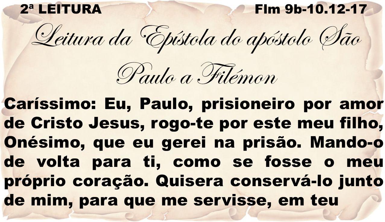Leitura da Epístola do apóstolo São Paulo a Filémon