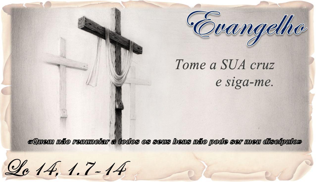 Evangelho Lc 14, 1.7-14