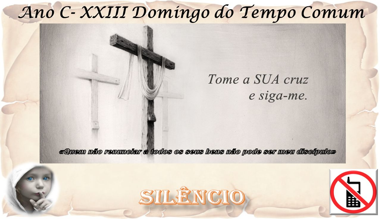 Ano C- XXIII Domingo do Tempo Comum