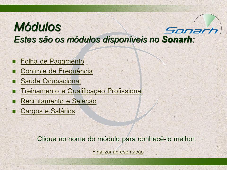 Módulos Estes são os módulos disponíveis no Sonarh: