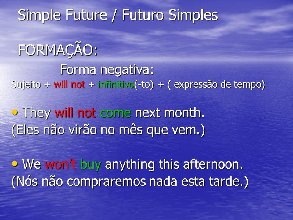 Simple Future / Futuro Simples FORMAÇÃO: