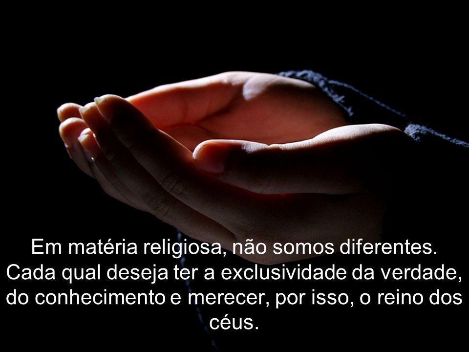 Em matéria religiosa, não somos diferentes