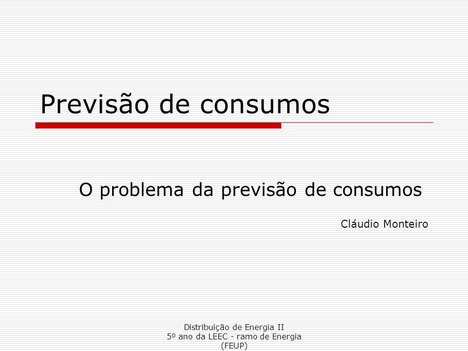 O problema da previsão de consumos Cláudio Monteiro