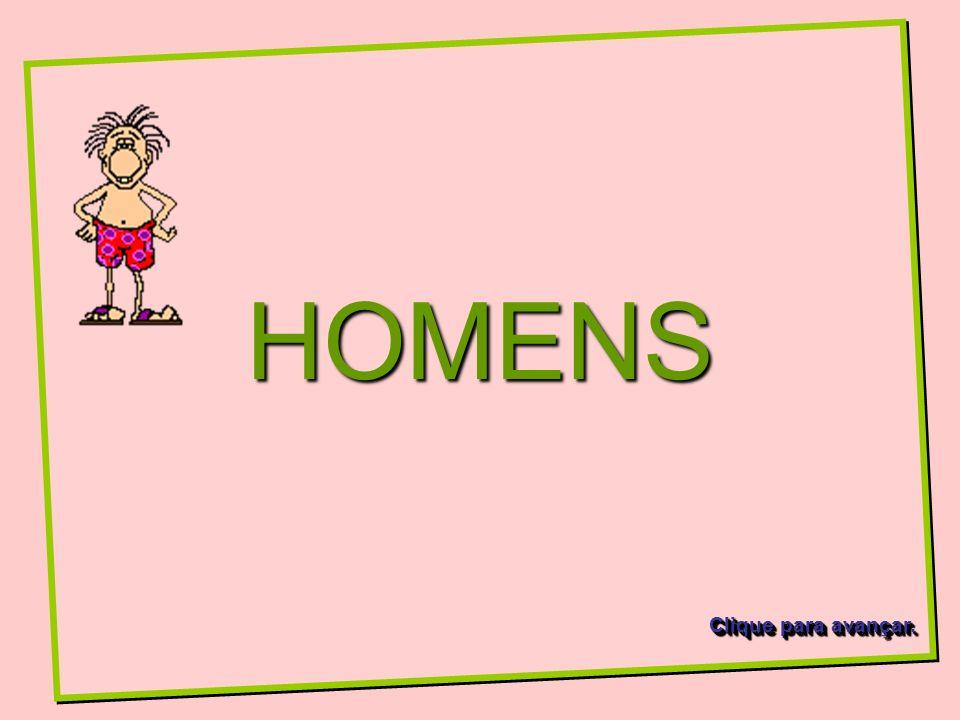 HOMENS Clique para avançar.
