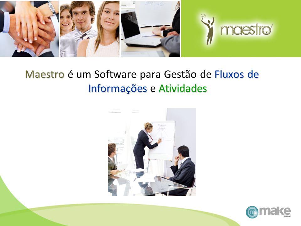 Maestro é um Software para Gestão de Fluxos de Informações e Atividades