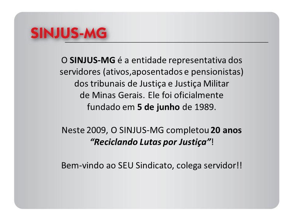 Neste 2009, O SINJUS-MG completou 20 anos