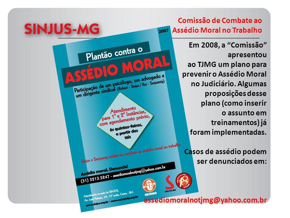 Comissão de Combate aoAssédio Moral no Trabalho. Em 2008, a Comissão apresentou. ao TJMG um plano para.