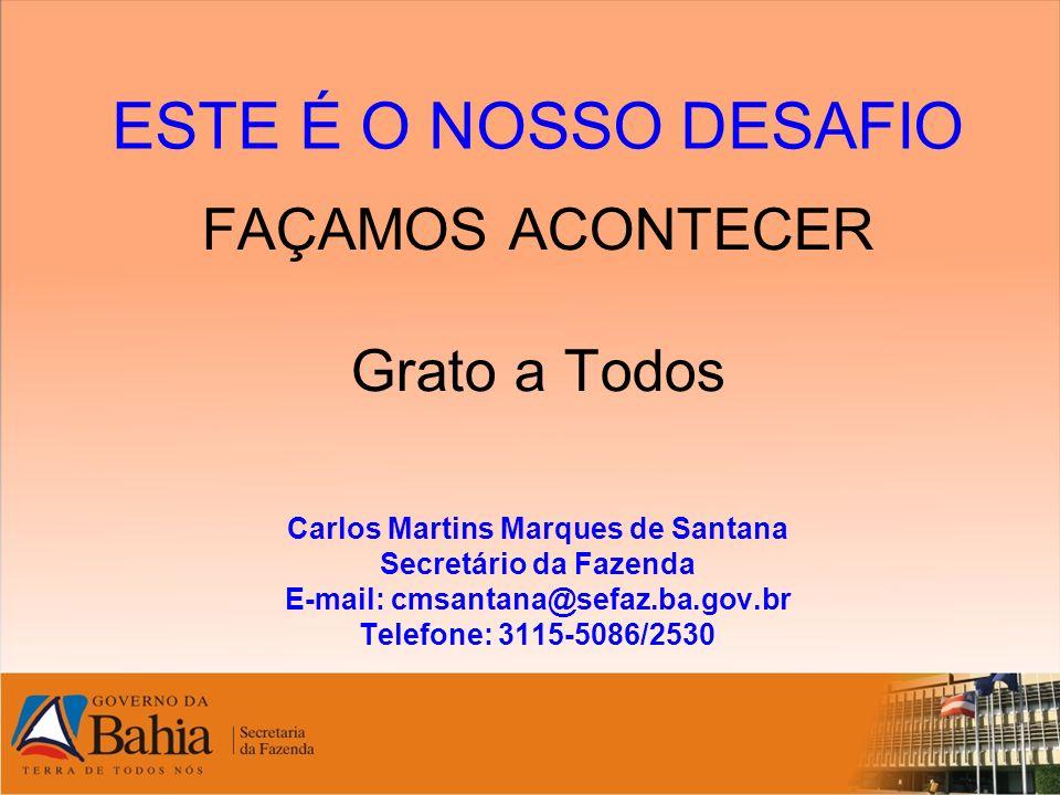 Carlos Martins Marques de Santana E-mail: cmsantana@sefaz.ba.gov.br