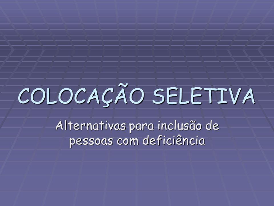 Alternativas para inclusão de pessoas com deficiência