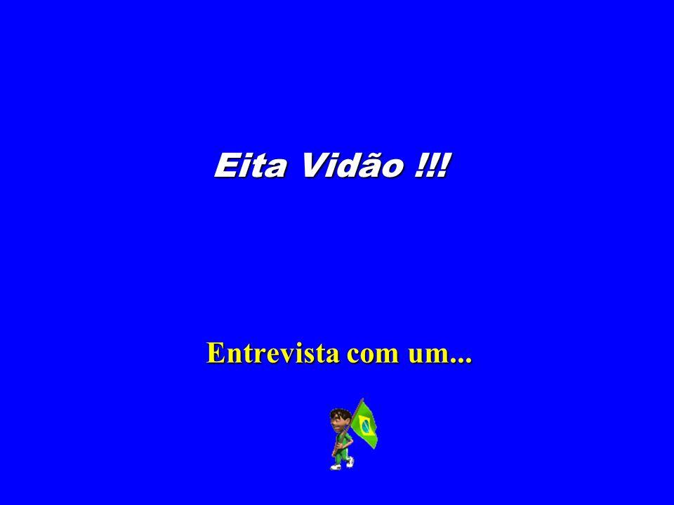 Eita Vidão !!! Entrevista com um...