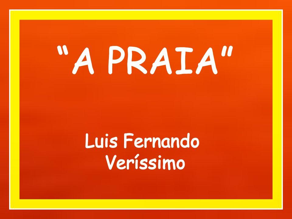A PRAIA Luis Fernando Veríssimo