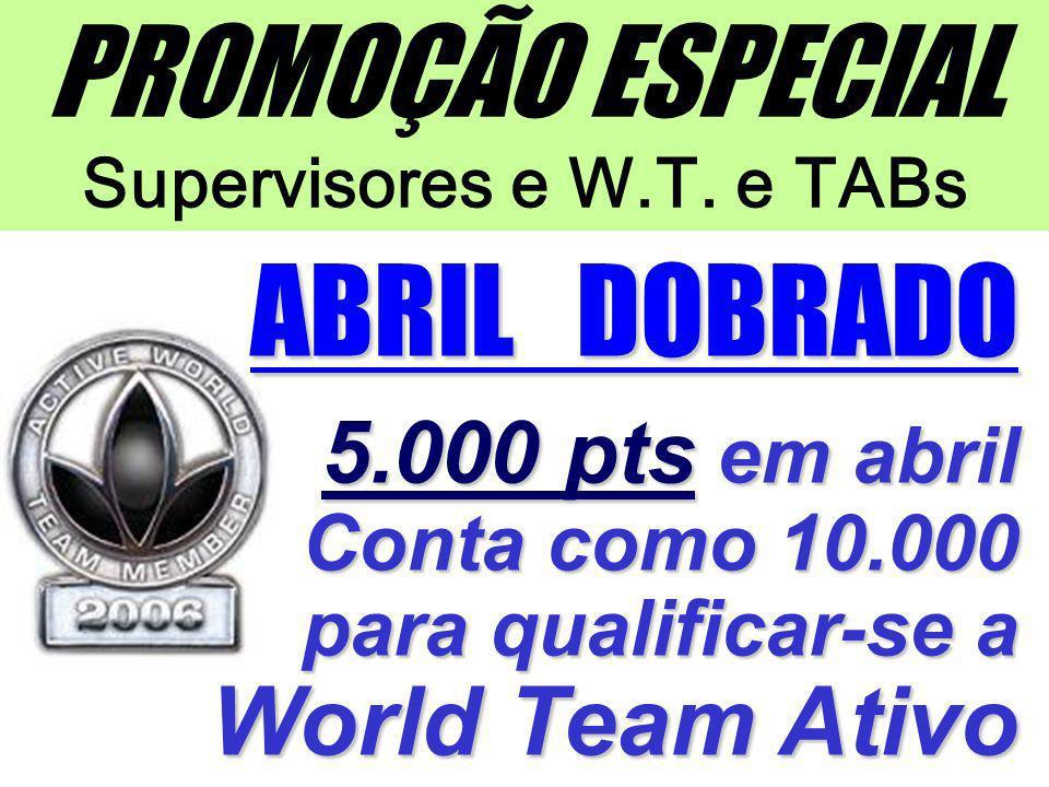 PROMOÇÃO ESPECIAL Supervisores e W.T. e TABs