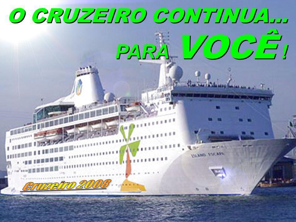 O CRUZEIRO CONTINUA... PARA VOCÊ ! Cruzeiro 2008