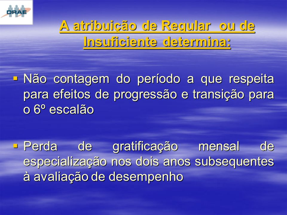 A atribuição de Regular ou de Insuficiente determina: