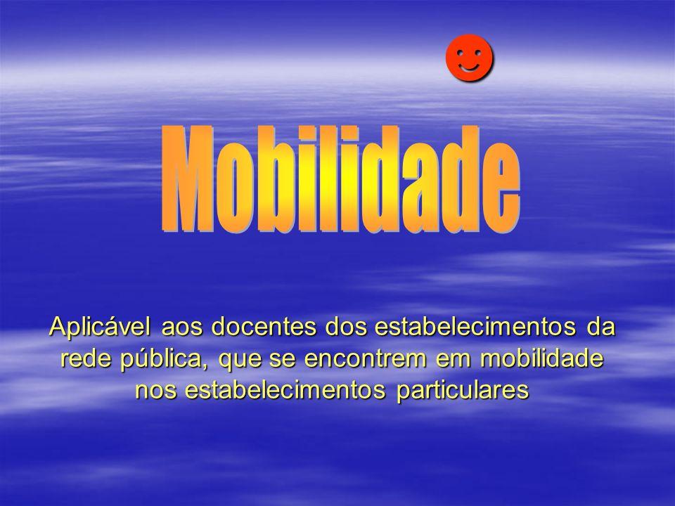☻ Mobilidade Aplicável aos docentes dos estabelecimentos da