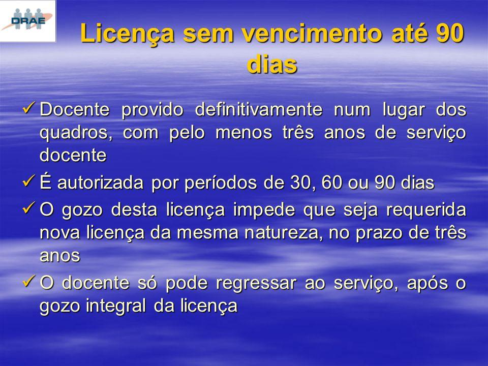 Licença sem vencimento até 90 dias