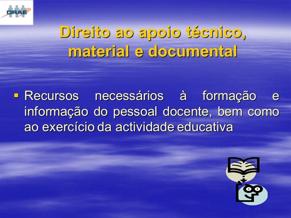 Direito ao apoio técnico, material e documental