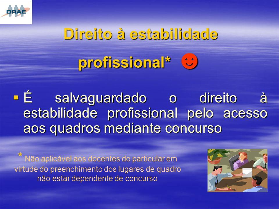 Direito à estabilidade profissional* ☻