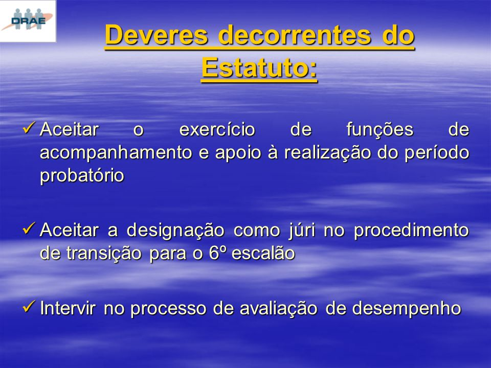 Deveres decorrentes do Estatuto: