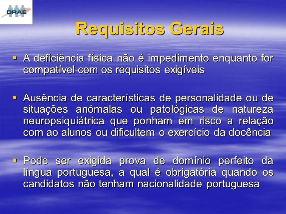 Requisitos Gerais A deficiência física não é impedimento enquanto for compatível com os requisitos exigíveis.