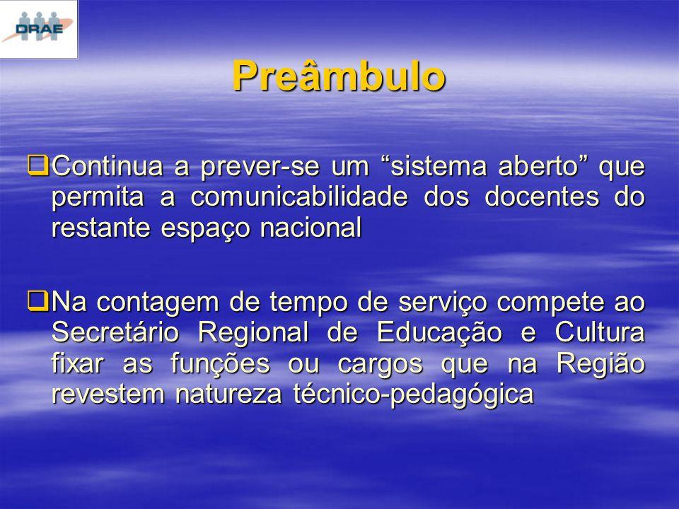Preâmbulo Continua a prever-se um sistema aberto que permita a comunicabilidade dos docentes do restante espaço nacional.