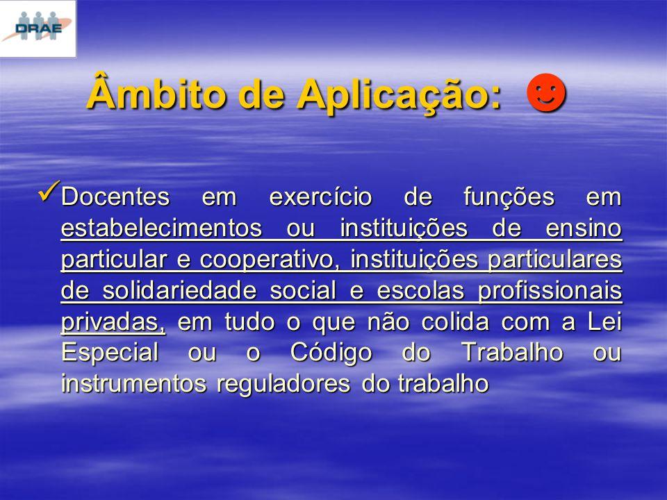 Âmbito de Aplicação: ☻
