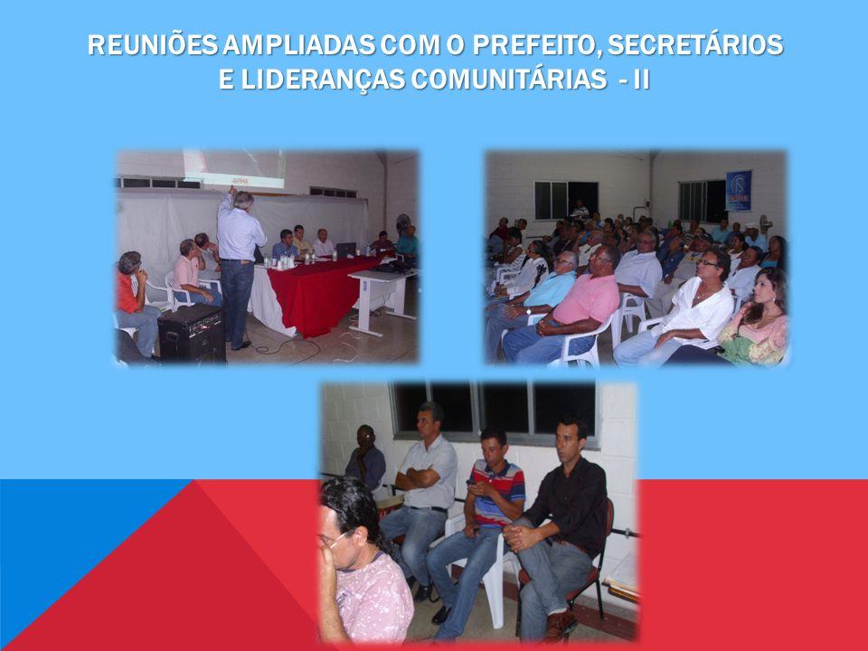 Reuniões ampliadas com o prefeito, secretários e lideranças comunitárias - II