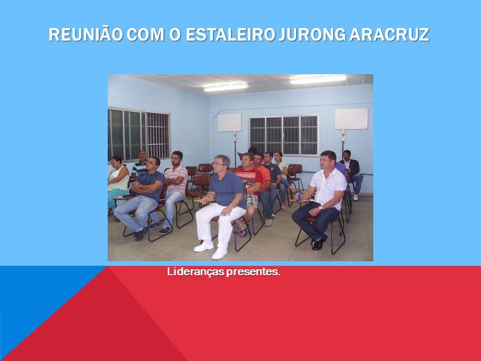 Reunião com o estaleiro jurong aracruz