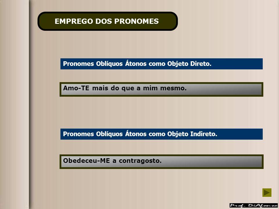 EMPREGO DOS PRONOMES Pronomes Oblíquos Átonos como Objeto Direto.