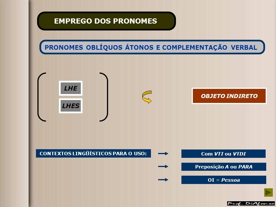EMPREGO DOS PRONOMES PRONOMES OBLÍQUOS ÁTONOS E COMPLEMENTAÇÃO VERBAL