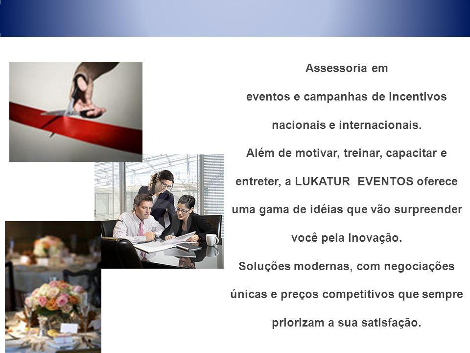 eventos e campanhas de incentivos nacionais e internacionais.