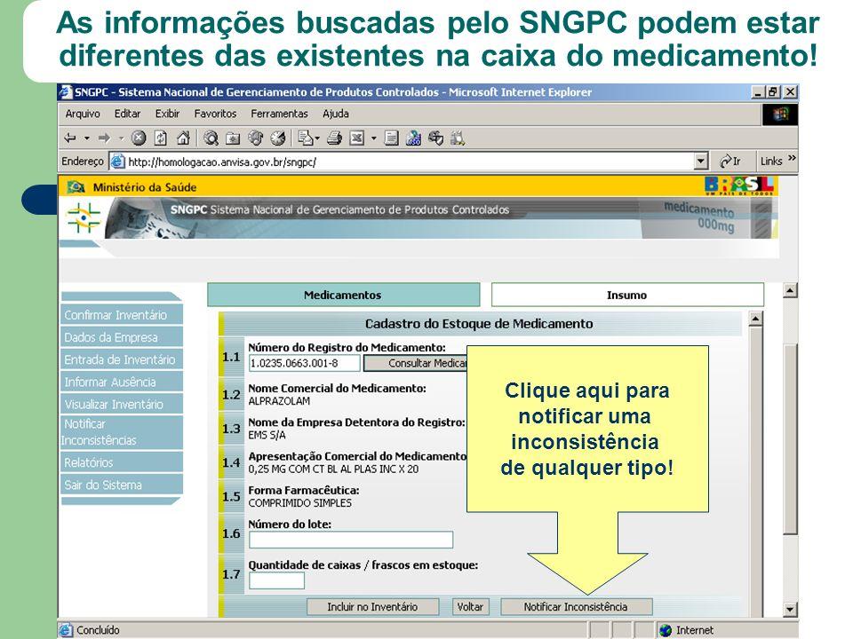 As informações buscadas pelo SNGPC podem estar diferentes das existentes na caixa do medicamento!