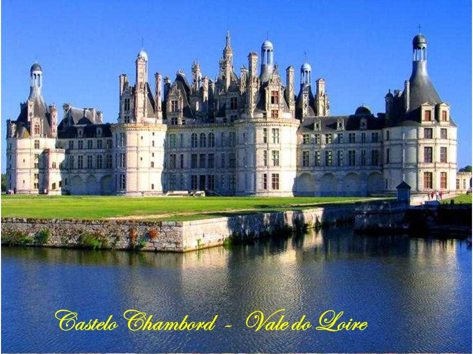 Castelo Chambord - Vale do Loire