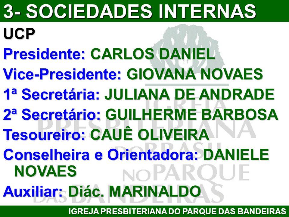 3- SOCIEDADES INTERNAS UCP Presidente: CARLOS DANIEL