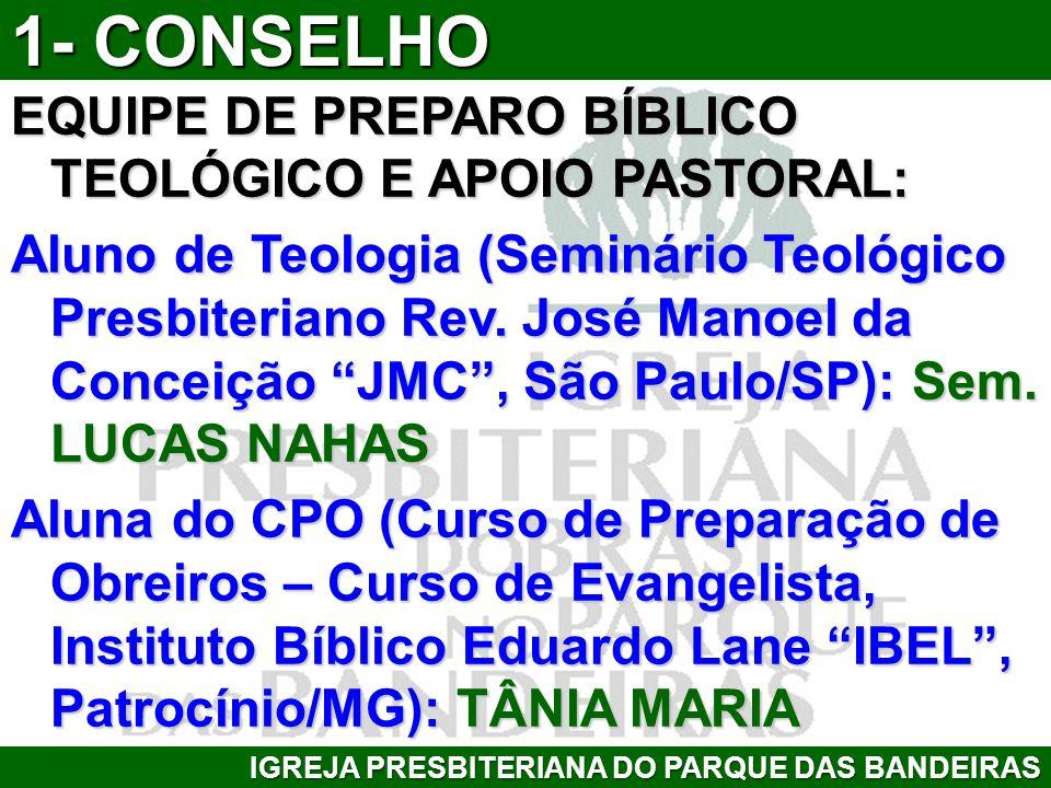 1- CONSELHO EQUIPE DE PREPARO BÍBLICO TEOLÓGICO E APOIO PASTORAL: