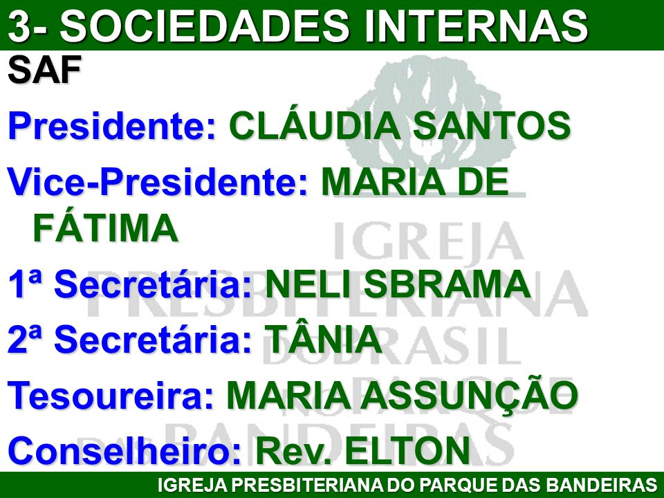 3- SOCIEDADES INTERNAS SAF Presidente: CLÁUDIA SANTOS