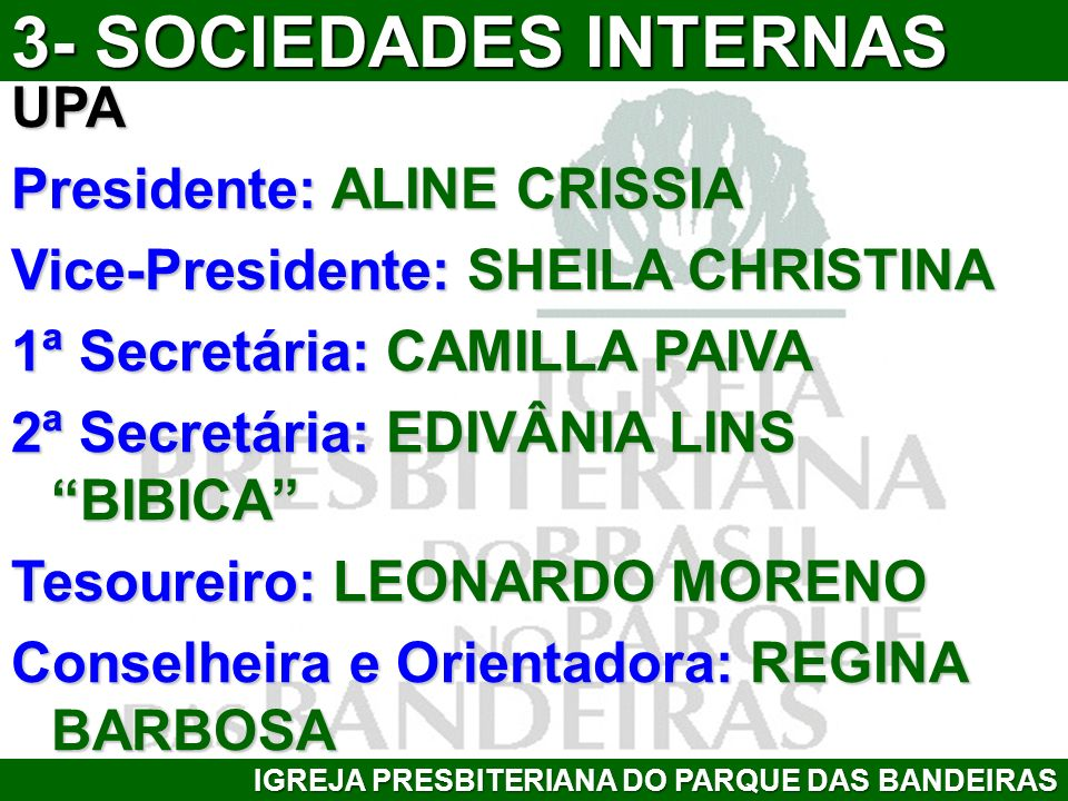 3- SOCIEDADES INTERNAS UPA Presidente: ALINE CRISSIA